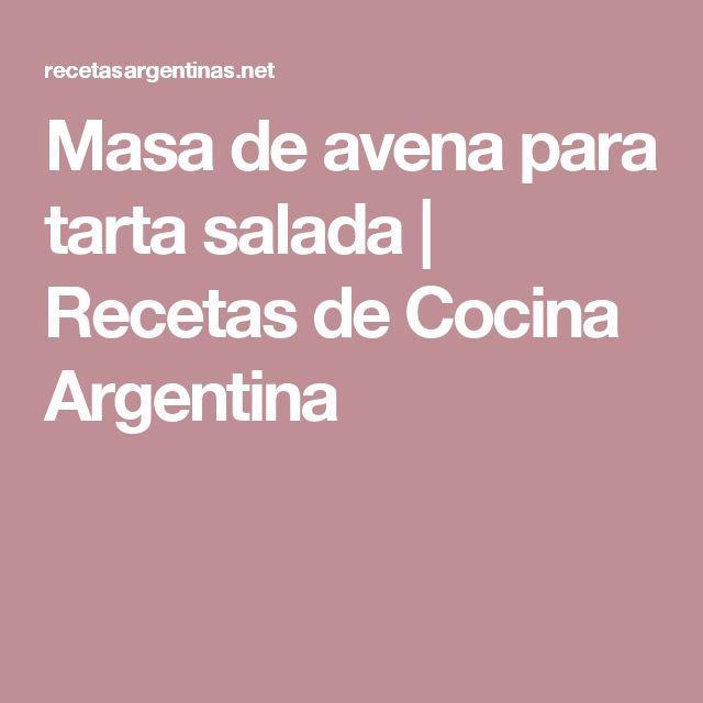 Masa de avena para tarta salada | Recetas de Cocina Argentina