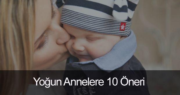 Yapacak çok şey var ama yeterli zaman yokmuş gibi mi hissediyorsunuz? O zaman sizi şöyle alalım; http://blog.teyzesizsiniz.com/yogun-annelere-10-oneri/
