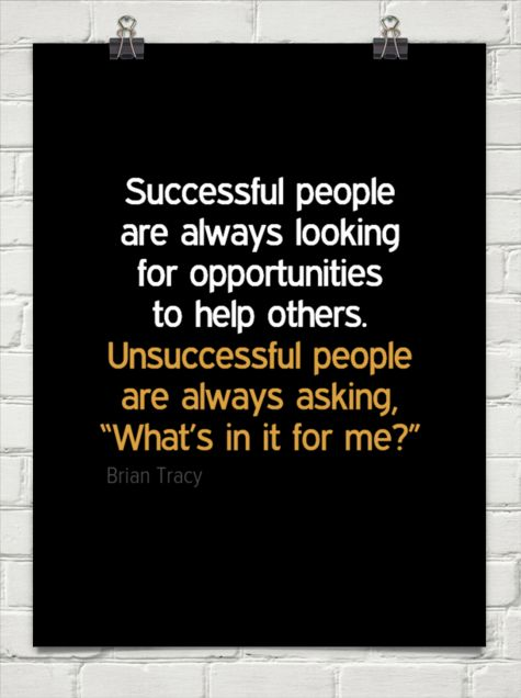 Successful people are always looking for opportunities to help others.  unsuccessful people  are ... by Brian Tracy - More @ Psitive.com