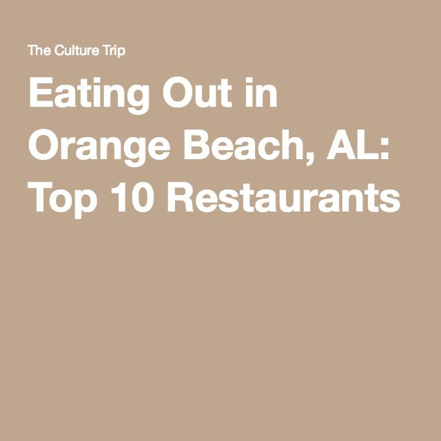 Eating Out in Orange Beach, AL: Top 10 Restaurants