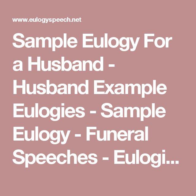 Sample Eulogy For a Husband - Husband Example Eulogies - Sample Eulogy - Funeral Speeches - Eulogies