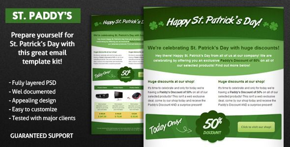 St. Paddy's E-Mail Template   Created: 23February12 LastUpdate: 23February12 CompatibleBrowsers: Gmail #YahooMail #MicrosoftOutlook #Thunderbird #Hotmail Documentation: WellDocumented Layout: Fixed ThemeForestFilesIncluded: LayeredPSD #HTMLFiles #CSSFiles Tags: commercial #conversion #ecommerce #email #holiday #newsletter #paddy #st.patrick& #x27;sday #technology #themed #webshop #themeforest