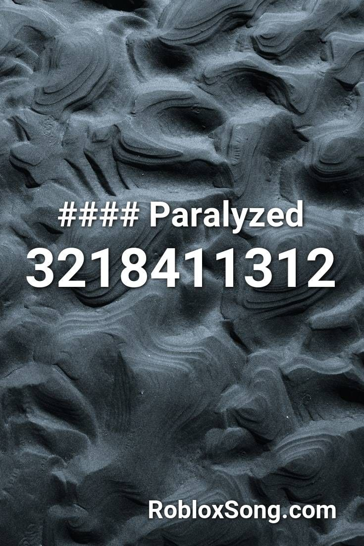 Pin By Potato Pool On Roblox Music Codes Roblox Paralyzed Songs