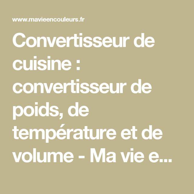 Convertisseur de cuisine : convertisseur de poids, de température et de volume - Ma vie en couleurs