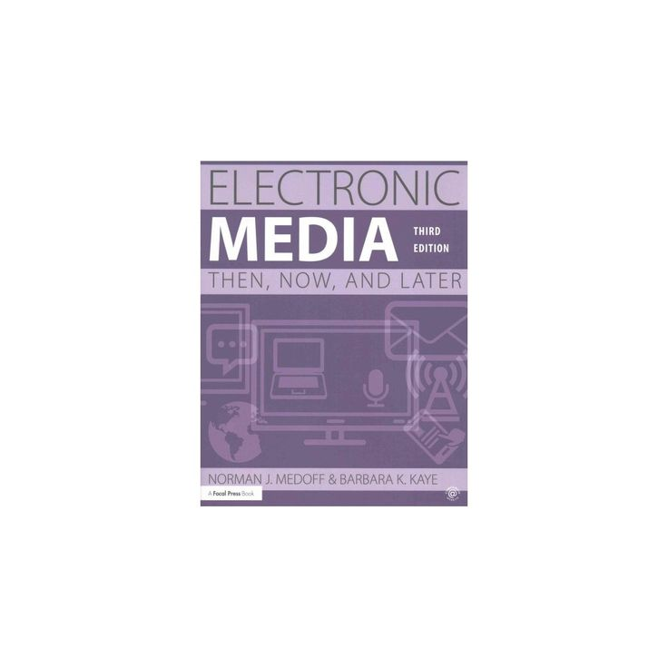 Electronic Media : Then, Now, and Later (Revised) (Paperback) (Ph.D. Norman J. Medoff & Ph.D. Barbara K.