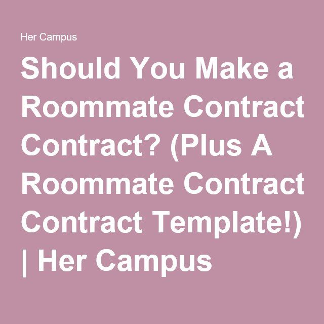 Should You Make a Roommate Contract? (Plus A Roommate Contract Template!) | Her Campus