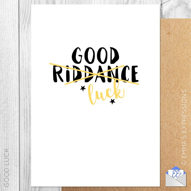 7 best good luck greeting cards images on pinterest greeting cards good riddanceluck funny good luck new job leaving greeting card m4hsunfo Choice Image