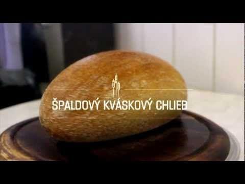 Spaldovy kvaskovy chlieb ( spelt sourdough bread ) - YouTube