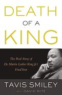 Death of a King: The Real Story of Dr. Martin Luther King Jr.'s Final Year by Tavis Smiley and David Ritz. Presents a revealing and dramatic chronicle of the 12 months leading up to Dr. Martin Luther King Jr.'s assassination.