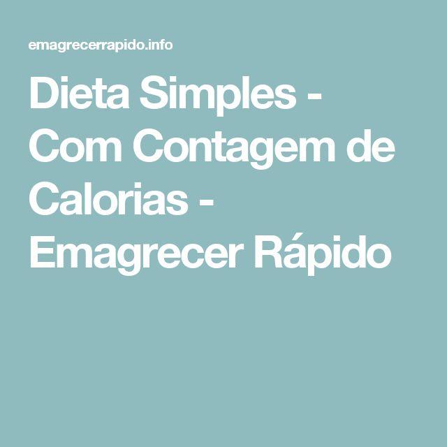 Dieta Simples - Com Contagem de Calorias - Emagrecer Rápido