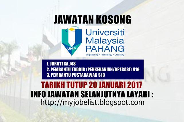 Jawatan Kosong di Universiti Malaysia Pahang (UMP) - 20 Januari 2017  Jawatan kosong kerajaan Universiti Malaysia Pahang (UMP) Januari 2017. Permohonan adalah dipelawa daripada warganegara Malaysia yang berumur tidak kurang daripada 18 tahun ke atas pada tarikh tutup iklan jawatan dan berkelayakan untuk mengisi kekosongan jawatan kosong terkini di Universiti Malaysia Pahang (UMP) sebagai :1. JURUTERA J482. PEMBANTU TADBIR (PERKERANIAN/OPERASI) N193. PEMBANTU PUSTAKAWAN S19Tarikh tutup…
