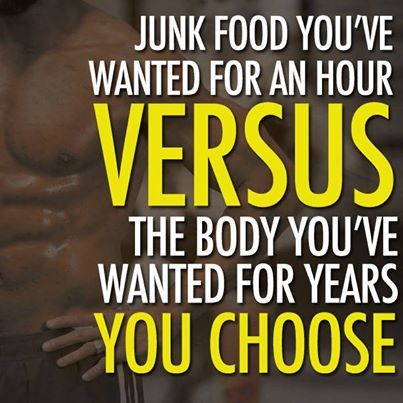 The body you want > the junk food you crave.
