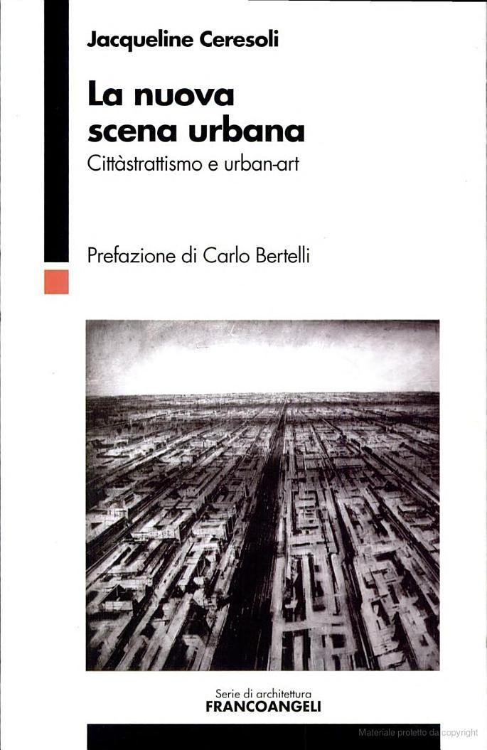 La nuova scena urbana: cittàstrattismo e urban-art - Jacqueline Ceresoli