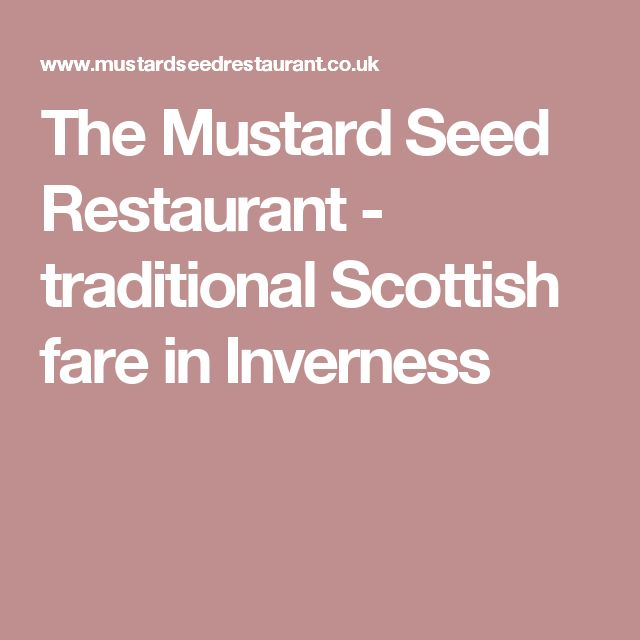 The Mustard Seed Restaurant  - traditional Scottish fare in Inverness