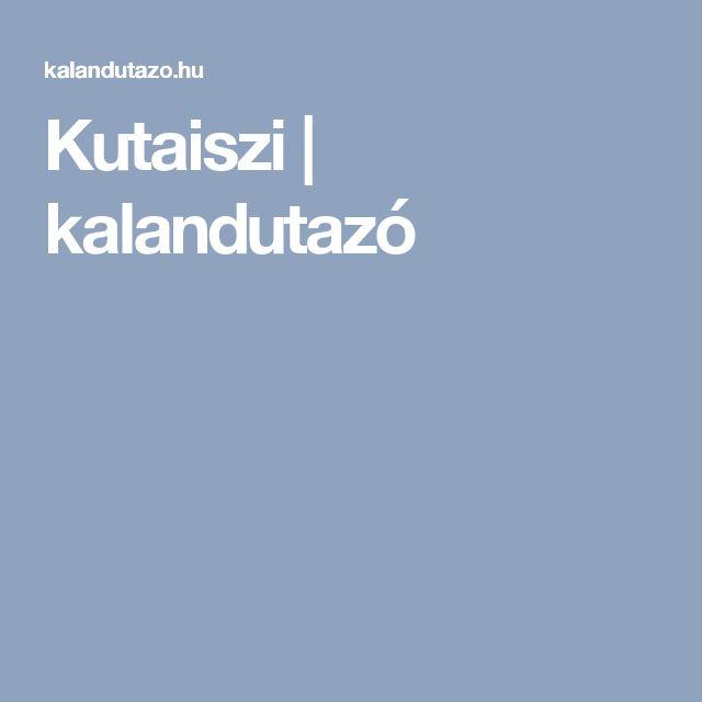Kutaiszi | kalandutazó