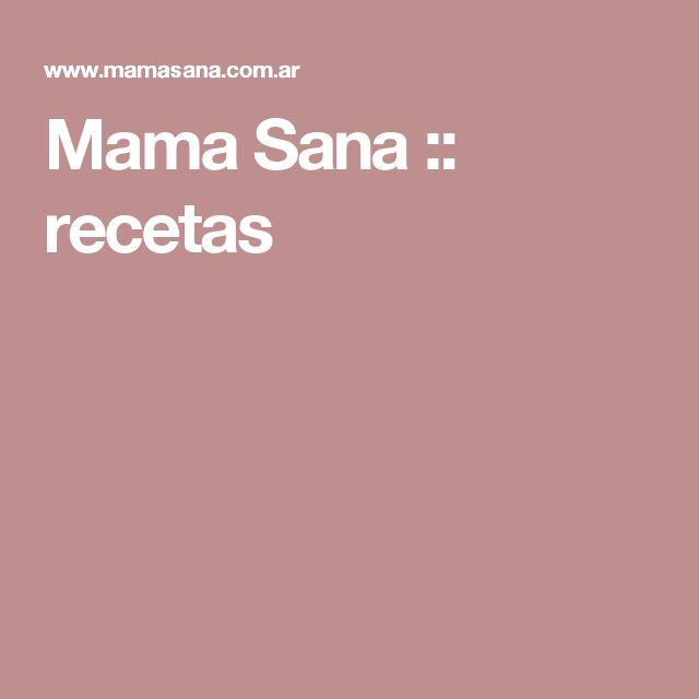 Mama Sana :: recetas