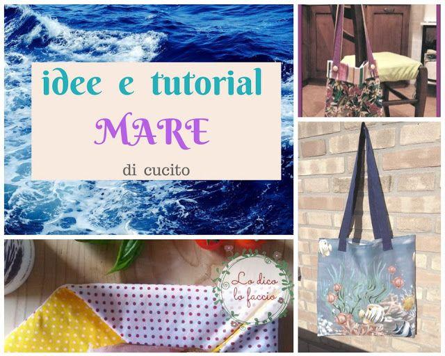 Idee e tutorial MARE [raccolta]http://www.lodicolofaccio.it/2017/06/idee-e-tutorial-cucito-mare-raccolta.html