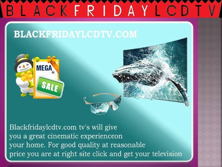 Buy Television on Lowest Price only on Black Friday  by blackfridaylcdtv via slideshare