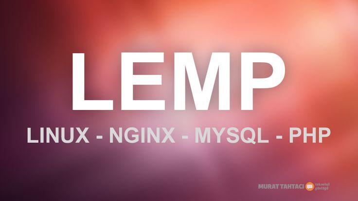 LEMP, web server kurmak için oluşturulan bir açık kaynak kodlu yazılım grubunun kısaltmasıdır. Yazılımlar ise Linux, nginx, MySQL ve PHP'dir. Bu yazıda Ubuntu üzerine nasıl kurulacağını yazacağım.