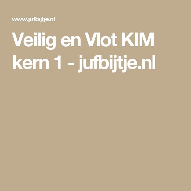 Veilig en Vlot KIM kern 1 - jufbijtje.nl