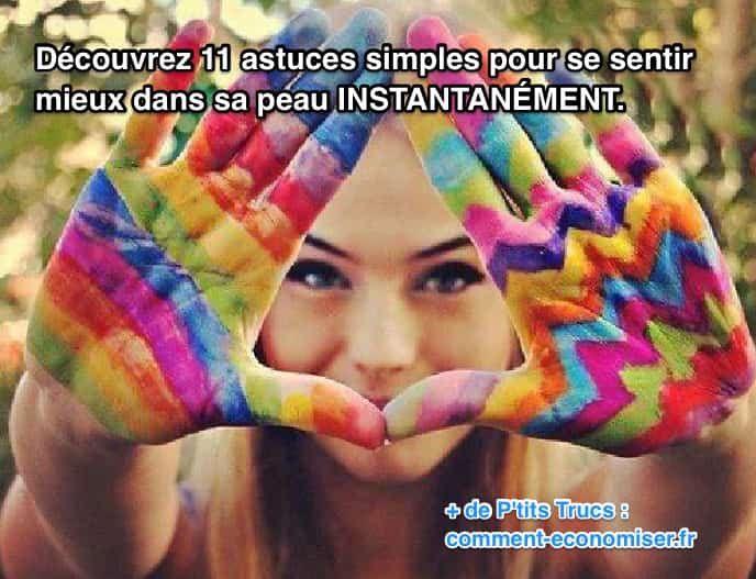 11 Astuces Simples Pour Se Sentir Mieux Dans Sa Peau INSTANTANÉMENT.