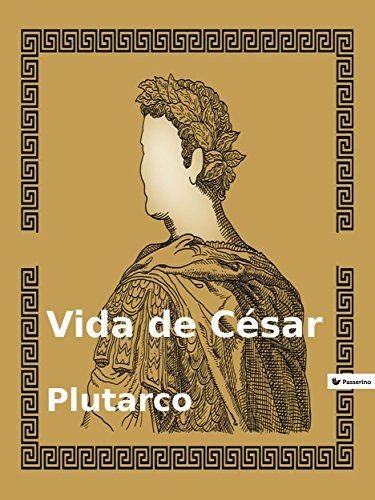 Vida de César (Spanish Edition) by Plutarco https://www.amazon.com/dp/B01EM8XOJO/ref=cm_sw_r_pi_dp_zXWpxb3P7YW4N