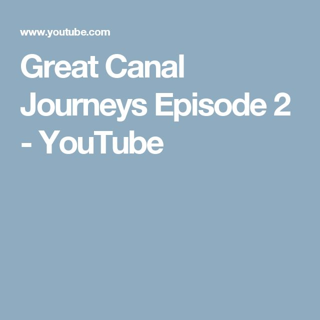 Great Canal Journeys Episode 2 - YouTube