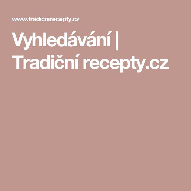 Vyhledávání | Tradiční recepty.cz