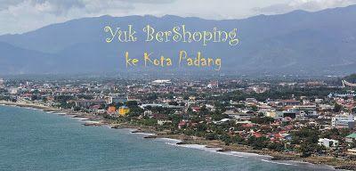 Ranah Minang Holiday Tour and Travel Padang - Sumatera Barat: Ayo Shoping ke Kota Padang