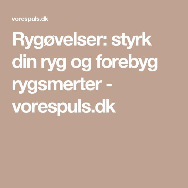 Rygøvelser: styrk din ryg og forebyg rygsmerter - vorespuls.dk