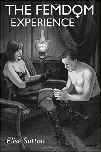 The Femdom Experience: Amazon.co.uk: Elise Sutton: 9781430304647: Books