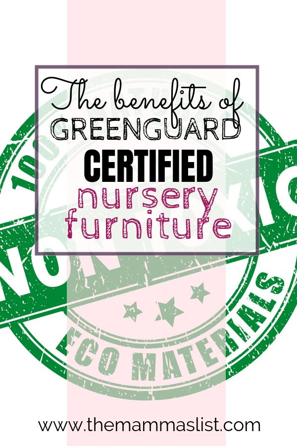 Why We Chose Greenguard Certified Furniture For Our Nursery What It Is