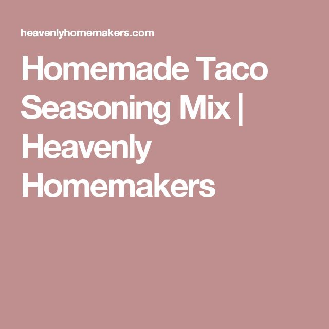 Homemade Taco Seasoning Mix | Heavenly Homemakers