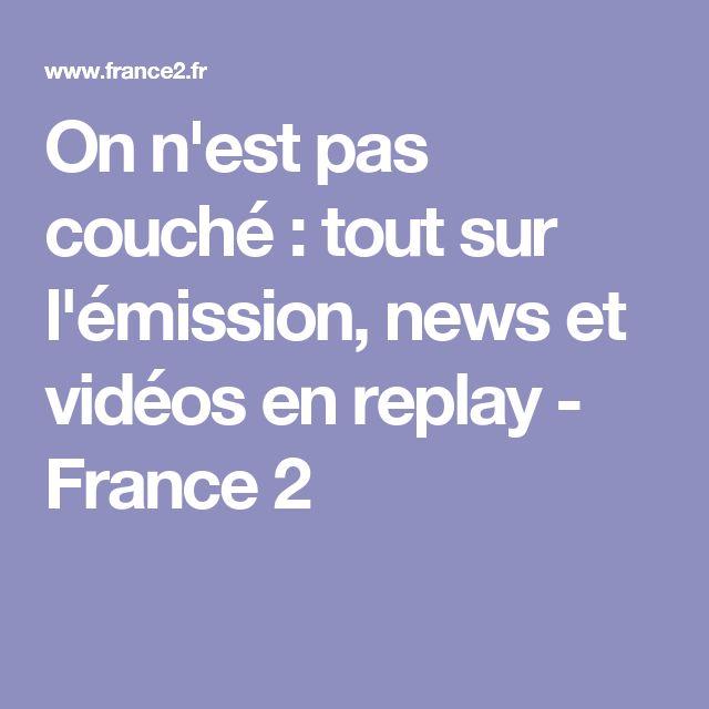On n'est pas couché : tout sur l'émission, news et vidéos en replay - France 2