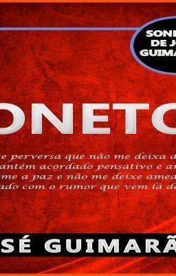 """Read """"Sonetos de José Guimarães - Acrósticos, poesias e sonetos"""" #wattpad #poesia"""