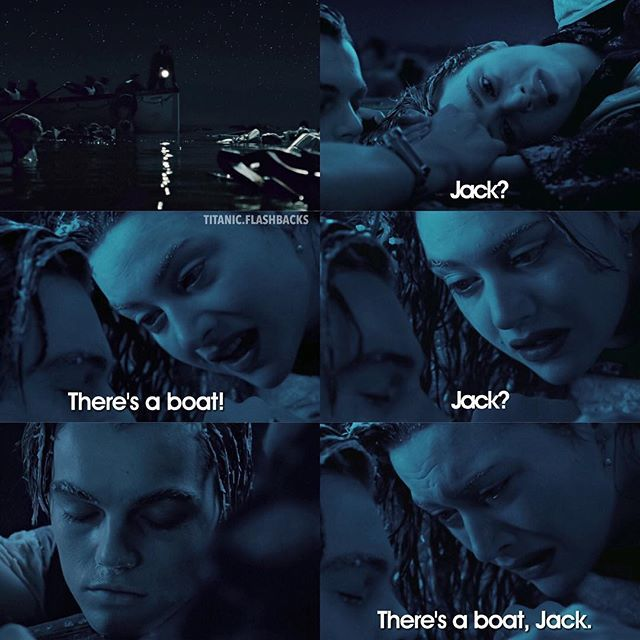 "Titanic. ""There's a boat, Jack."""