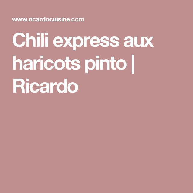 Chili express aux haricots pinto | Ricardo