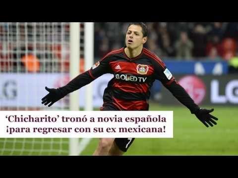 'Chicharito' tronó a novia española ¡para regresar con su ex mexicana!