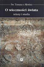 Wydawnictwo Naukowe Scholar :: :: O WIECZNOŚCI ŚWIATA Teksty i studia