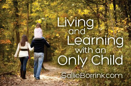 Living and Learning with an Only Child - Only Children | SallieBorrink.com