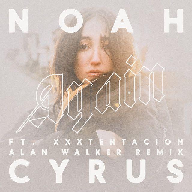 Saved on Spotify: Again - Alan Walker Remix by Noah Cyrus
