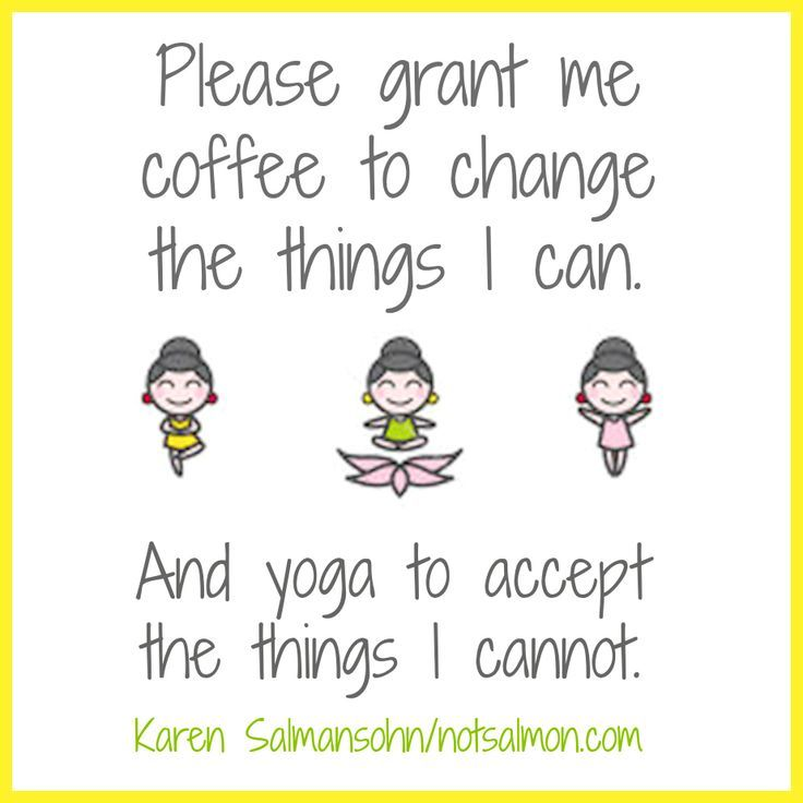 DownDog Funnies: Please grant me coffee to change the things I can, and yoga to accept the things I cannot... - DownDog Diary
