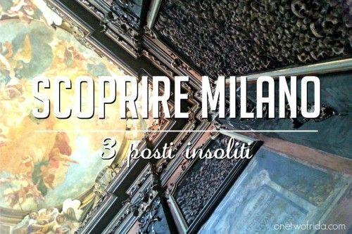 One Two Frida - Scoprire Milano: 3 posti insoliti