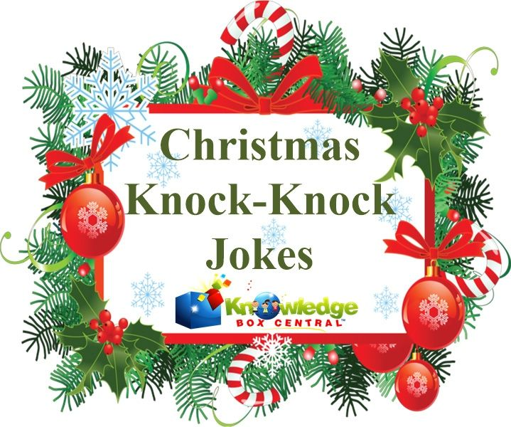 Christmas laughs, anyone?  Have fun with these timeless Christmas knock-knock…