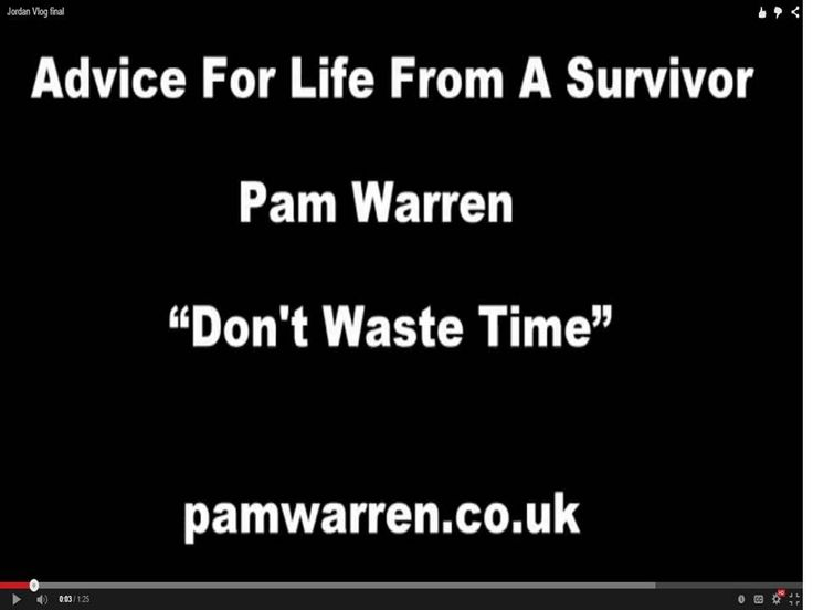 Advice for Life from a Survivor No 7: Don't Waste Time