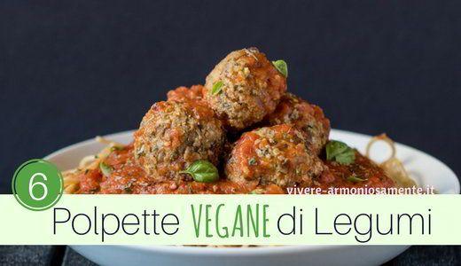 Polpette vegane di legumi al forno, ricette semplici con ceci, lenticchie, soia, tofu, lupini. Le polpette senza uova sono vegane e leggere al forno