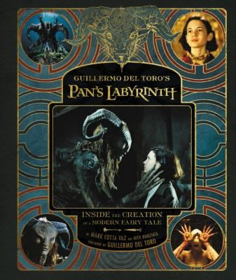 Guillermo Del Toro's Pan's Labyrinth. by Mark Cotta Vaz and Nick Nunziata