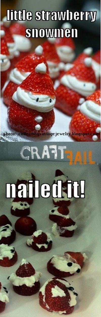 Strawberry Snowmen: | 28 People Who Definitely Totally Nailed It