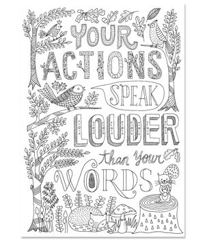 "Color-Me Inspire U posters are a new way to be creative, have fun, and de-stress. This ""Your Actions Speak Louder Than Your Words"" Color-Me Inspire U poster features a natural woodland design with trees, leaves, acorns, birds, a squirrel and a fox. Coloring is a great way to reduce stress and express your creativity. Coloring is a relaxing hobby that can be done almost anywhere!"