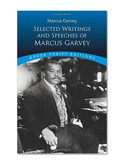 Selected Writings and Speeches of Marcus Garvey (Dover Thrift Editions) Marcus Garvey Dover Publications